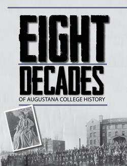 Eight Decades of Augustana College History