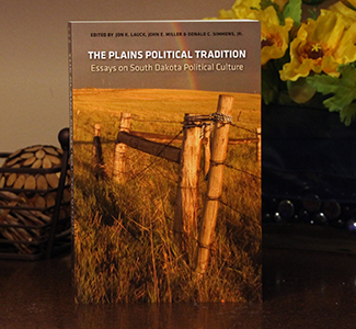The Plains Political Tradition, Essays on S.D. Political Culture, part of President's personal library
