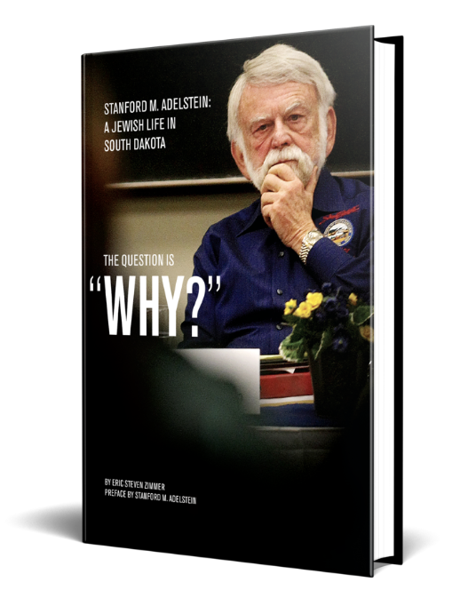 Senator Stan Adelstein's book, The Question is Why?:  A Jewish Life in South Dakota
